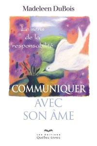 Communiquer avec son âme  : le sens de la responsabilité