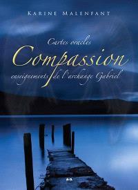 Compassion ; enseignements de l'archange Gabriel : cartes oracles
