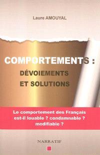 Comportements : dévoiements et solutions : le comportement des Français est-il louable ? Condamnable ? Modifiable ?