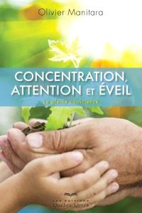 Concentration, attention et éveil  : la pleine conscience