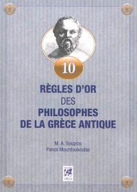 Dix règles d'or des philosophes de la Grèce antique
