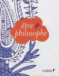 Etre + philosophe