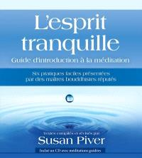 L'esprit tranquille  : guide d'introduction à la méditation