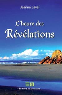 L'heure des révélations  : obtenu par le médium Jeanne Laval