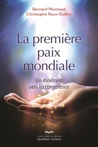 La première paix mondiale  : un itinéraire vers la conscience