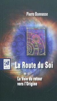 La route du soi ou La voie du retour vers l'origine