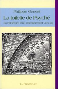 La toilette de Psyché ou L'itinéraire d'un cheminement vers soi