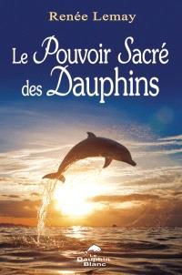 Le pouvoir sacré des dauphins