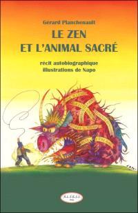 Le zen et l'animal sacré : récit autobiographique