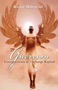 Les méditations de guérison  : enseignements de l'archange Raphaël