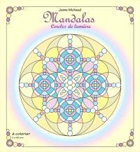 Mandalas  : cercles de lumière