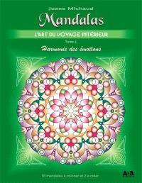 Mandalas  : l'art du voyage intérieur. Volume 4, Harmonie des émotions