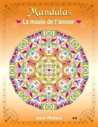 Mandalas  : la magie de l'amour