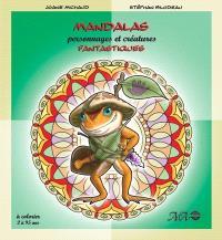 Mandalas  : personnages et créatures fantastiques. Volume 1