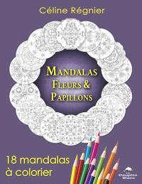 Mandalas Fleurs et papillons  : 18 mandalas à colorier