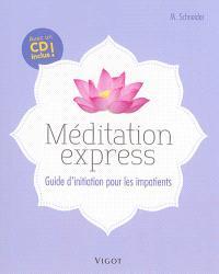 Méditation express : guide d'initiation pour les impatients