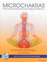 Microchakras : pour une évolution psychologique et spirituelle