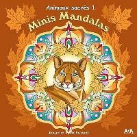 Minis mandalas  : Animaux sacrés. Volume 1