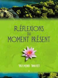 Réflexions du moment présent