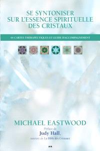 Se syntoniser sur l'essence spirituelle des cristaux
