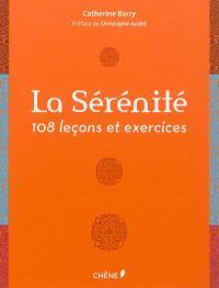 La sérénité : 108 leçons et exercices