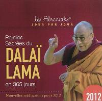 Paroles sacrées du Dalaï-Lama en 365 jours : nouvelles méditations pour 2012