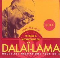 Pensées et méditations du Dalaï-Lama jour par jour : nouvelles méditations pour 2014
