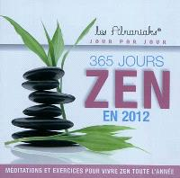 365 jours zen en 2012 : méditations et exercices pour vivre zen toute l'année