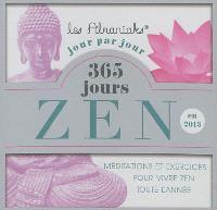 365 jours zen en 2013 : méditations et exercices pour vivre zen toute l'année