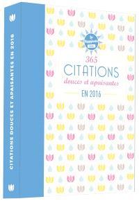 365 citations douces et apaisantes en 2016