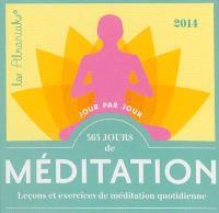 365 jours de méditation : leçons et exercices de méditation quotidienne 2014