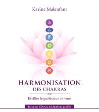 Harmonisation des chakras  : éveillez le guérisseur en vous