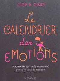 Le calendrier des émotions : comprendre son cycle émotionnel pour atteindre la sérénité