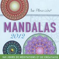 Mandalas 2012 : 365 jours de méditations et de créativité