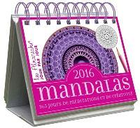 Mandalas 2016 : 365 jours de méditations et de créativité