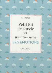 Petit kit de survie pour bien gérer ses émotions
