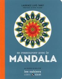Se ressourcer avec le mandala : aux sources du bien-être