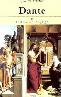 Dante. Volume 2, L'homme engagé