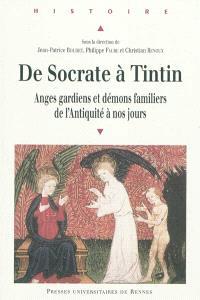 De Socrate à Tintin : anges gardiens et démons familiers de l'Antiquité à nos jours : actes du colloque d'Orléans, 8 et 9 juin 2006