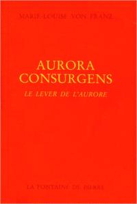 Aurora consurgens : le lever de l'aurore