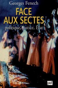 Face aux sectes : politique, justice, Etat