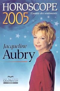 Horoscope 2005  : l' année des sentiments