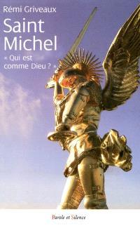 Saint-Michel, qui est comme Dieu ? : un territoire, un archange et une paroisse