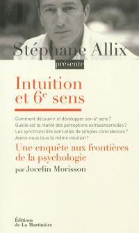 Intuition et 6e sens : une enquête aux frontières de la psychologie
