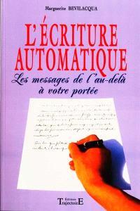 L'écriture automatique : les messages de l'au-delà à votre portée