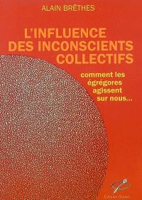 L'influence des inconscients collectifs : comment les égrégores agissent sur nous...