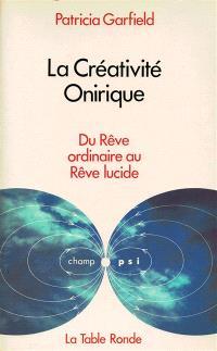 La Créativité onirique : du rêve ordinaire au rêve lucide