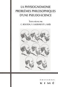 La physiognomonie : problèmes philosophiques d'une pseudo-science