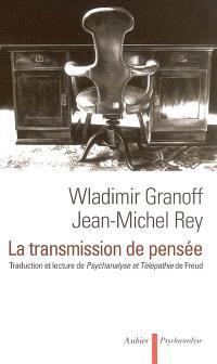 La transmission de pensée : traduction et lecture de Psychanalyse et télépathie, de Sigmund Freud