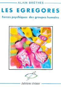 Les égrégores : l'inconscient collectif des groupes humains